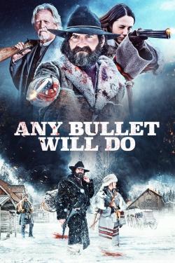 Any Bullet Will Do-hd