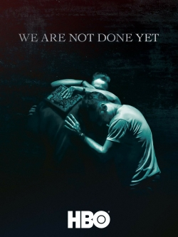 We Are Not Done Yet-hd