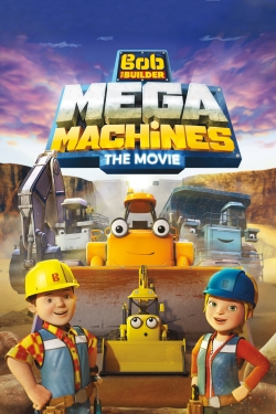 Bob the Builder: Mega Machines - The Movie-hd