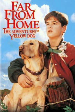 Far from Home: The Adventures of Yellow Dog-hd