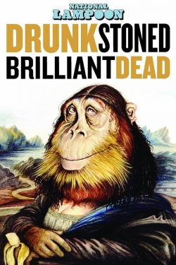 Drunk Stoned Brilliant Dead: The Story of the National Lampoon-hd