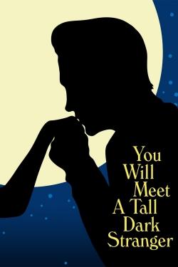 You Will Meet a Tall Dark Stranger-hd