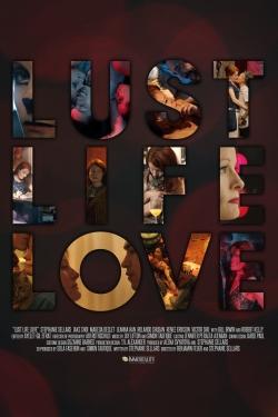 Lust Life Love-hd